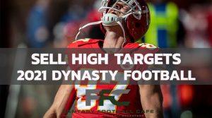 Dynasty Football Sell High Targets