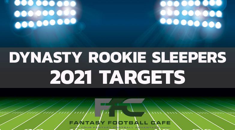 Dynasty Rookie Target Sleepers